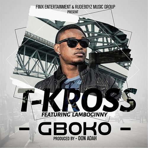 Gboko (feat. Lamboginny) by T. Kross