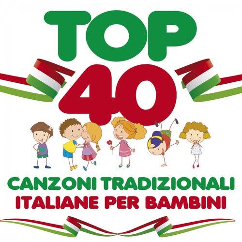 Top 40: canzoni tradizionali italiane per bambini von Alice