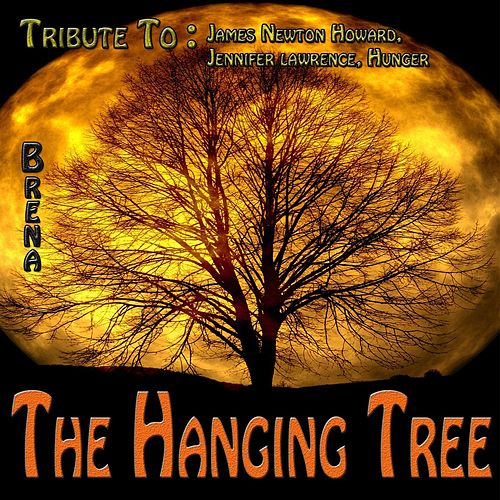 The Hanging Tree: Tribute to James Newton Howard, Jennifer Lawrence, Hunger de Brena