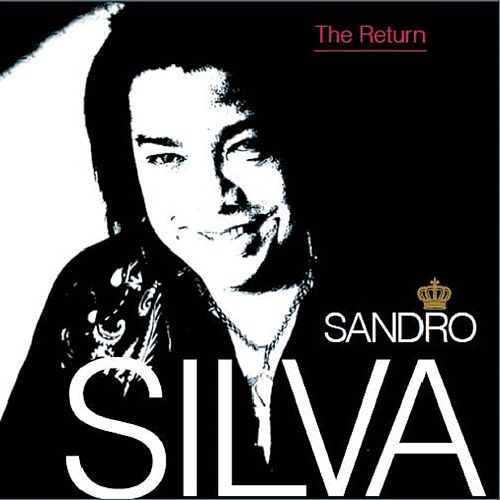 The Return de Sandro Silva