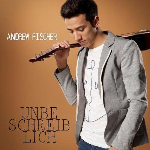 Unbeschreiblich von Andrew Fischer