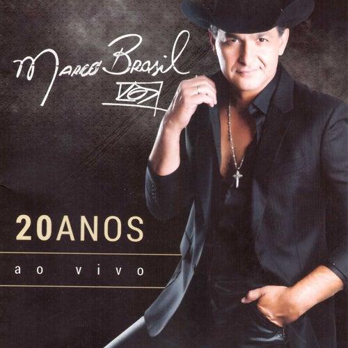 Marcos Brasil 20 Anos - Minha Historia... Minha Vida (Ao Vivo) von Various Artists