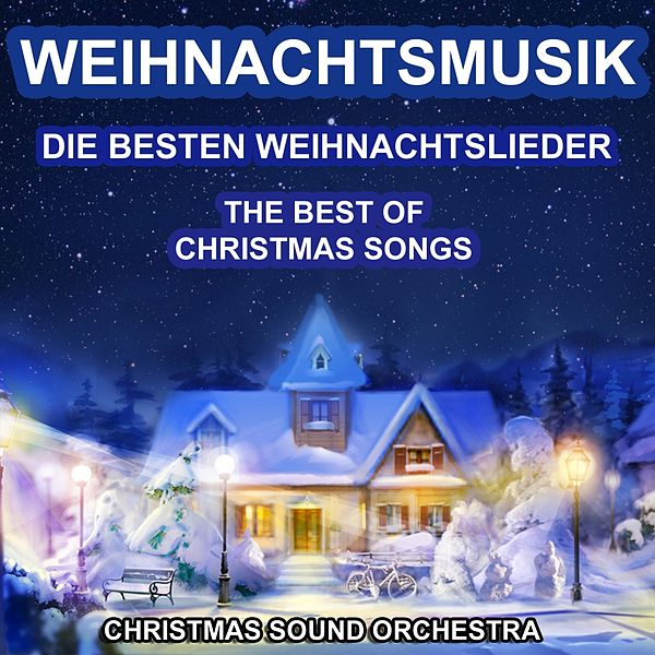 Best Of Weihnachtslieder.Weihnachtsmusik The Best Of Christmas Songs By Christmas Sound