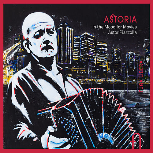 Piazzolla: In the Mood for Movies di Astoria