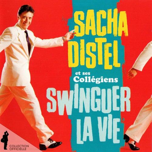 Sacha Distel et ses Collégiens: Swinguer la vie von Sacha Distel