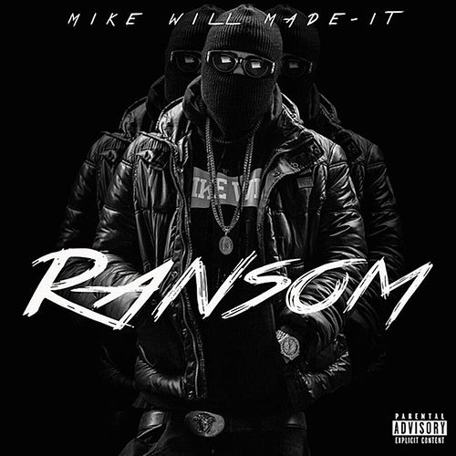 Ransom by Mike Will Made-It
