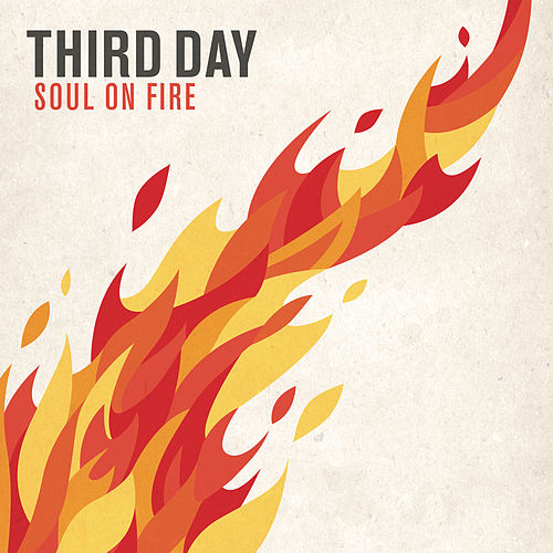 Soul On Fire (feat. All Sons & Daughters) by Third Day