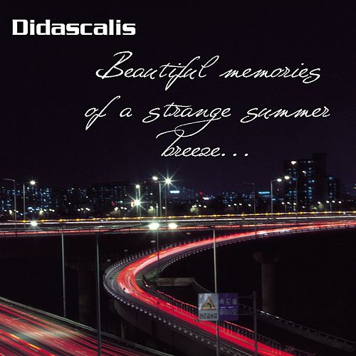 Beautiful Memories Of A Strange Summer Breeze... - EP by Didascalis