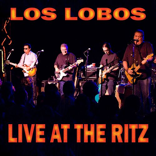 Live at The Ritz (NYC 1987) de Los Lobos