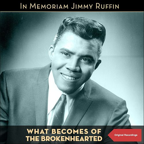 What Becomes of the Brokenhearted (Original Recordings) de Jimmy Ruffin