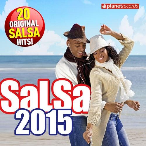 Salsa 2015 - 20 Original Salsa Hits! (Salsa Romántica y Para Bailar: Puertoriqueña, Cubana, Dominicana, Colombiana, Venezolana) de Various Artists