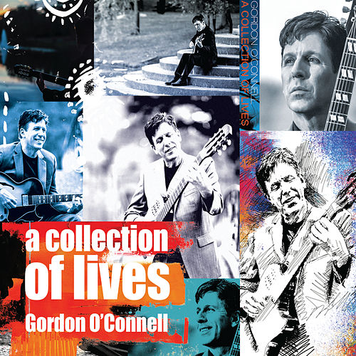 A Collection of Lives by Gordon O'Connell
