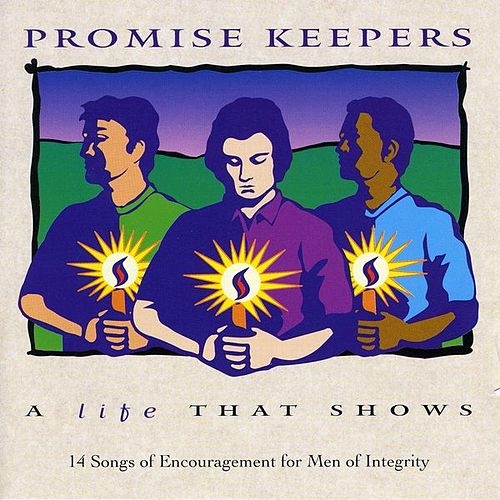 Promise Keepers - A Life That Shows by Various Artists