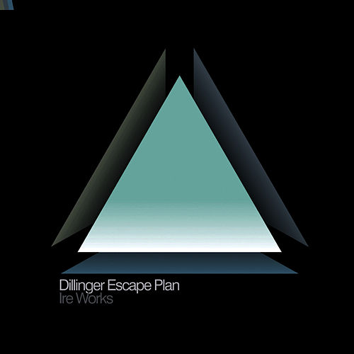 Ire Works by The Dillinger Escape Plan