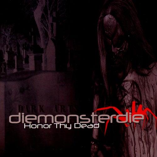 Honor Thy Dead by Die Monster Die
