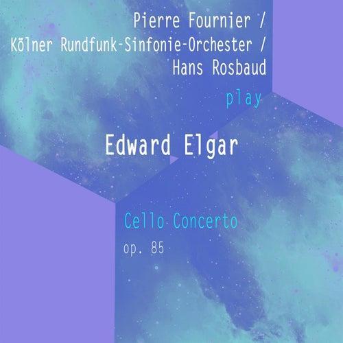 Pierre Fournier / Kölner Rundfunk-Sinfonie-Orchester / Hans Rosbaud play: Edward Elgar: Cello Concerto, op. 85 von Pierre Fournier
