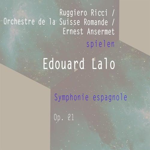 Ruggiero Ricci / Orchestre de la Suisse Romande / Ernest Ansermet spielen: Edouard Lalo: Symphonie espagnole, Op. 21 de Ruggiero Ricci