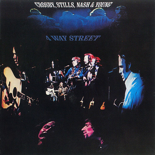 4 Way Street by Crosby, Stills, Nash and Young