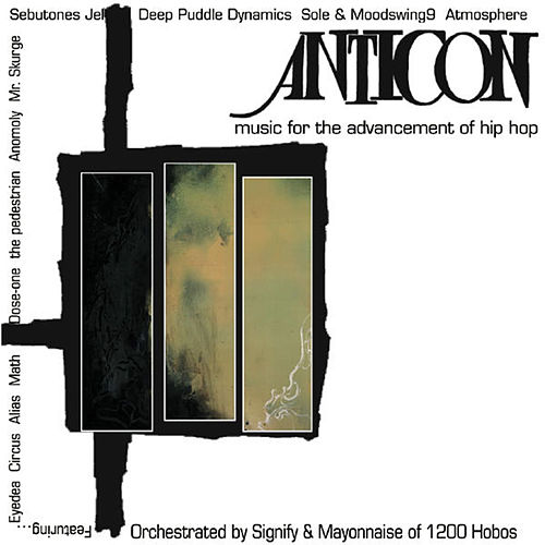 Anticon Presents: Music for the Advancement of Hip Hop by Anticon
