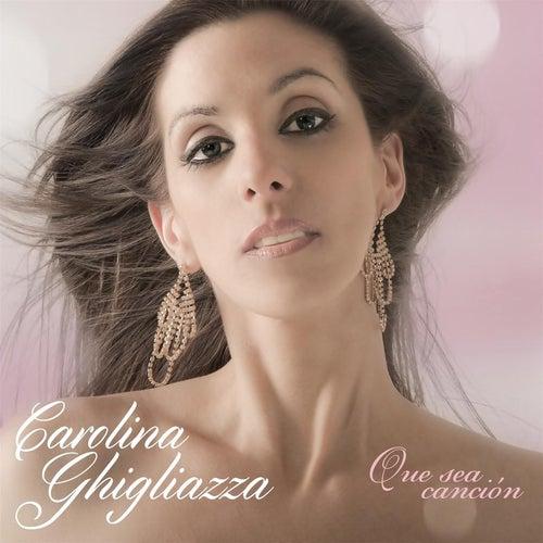 Que Sea Canción de Carolina Ghigliazza