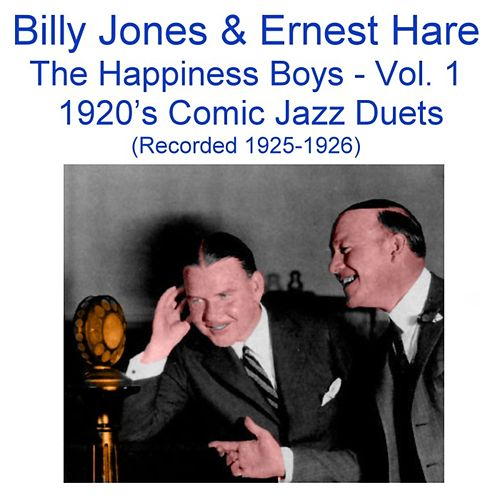 The Happiness Boys, Vol.1 (Comic Jazz Duets) [Recorded 1925-1926] by Billy Jones