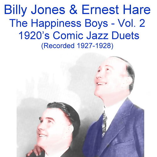 The Happiness Boys, Vol.2 (Comic Jazz Duets) [Recorded 1927-1928] by Billy Jones