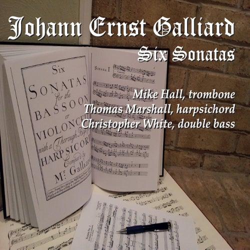 Johann Ernst Galliard Six Sonatas von Mike Hall