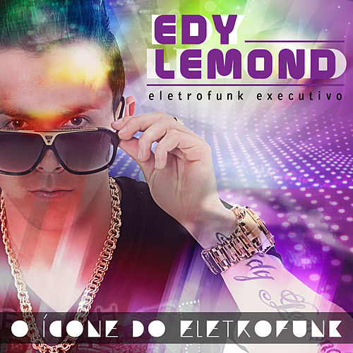 O Icone do Eletrofunk de Edy Lemond