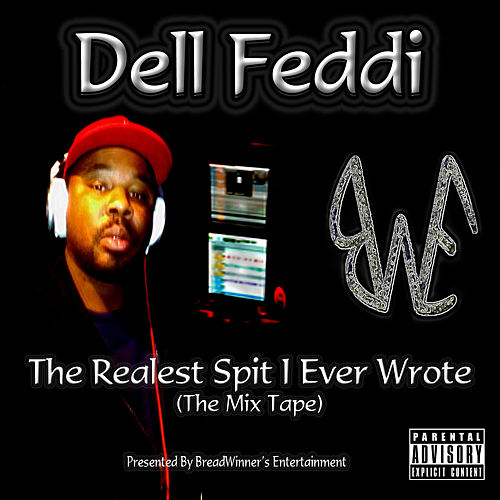 The Realest Spit I Ever Wrote by Dell Feddi