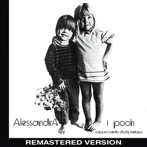 Alessandra (Remastered Version) by Pooh