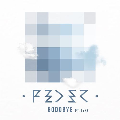 Goodbye (feat. Lyse) (Original Mix) by Feder