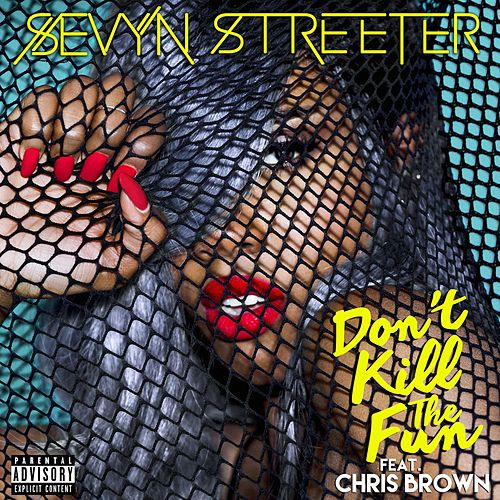 Don't Kill The Fun (feat. Chris Brown) by Sevyn Streeter