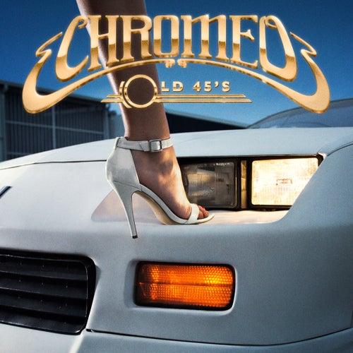 Old 45's von Chromeo
