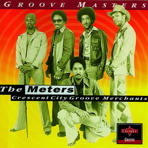 Crescent City Groove Merchants de The Meters