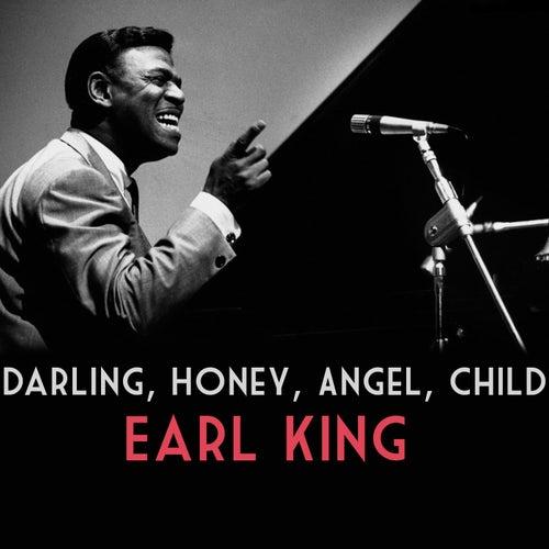 Darling, Honey, Angel, Child de Earl King