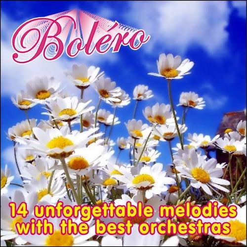 Boléro, 14 Unforgettable Melodies With The Best Orchestras von Various Artists
