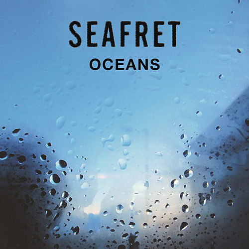 Oceans - EP by Seafret