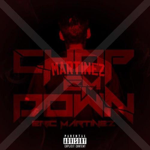 Chop 'em' down von Eric Martinez