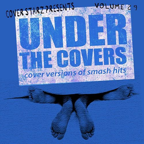 Under the Covers - Cover Versions of Smash Hits, Vol. 29 von The Minister of  Soundalikes