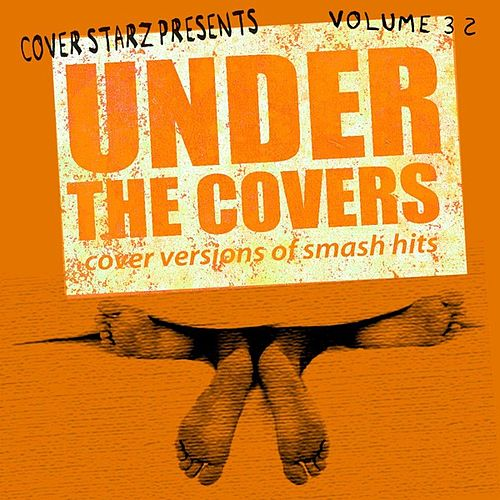 Under the Covers - Cover Versions of Smash Hits, Vol. 32 von The Minister of  Soundalikes