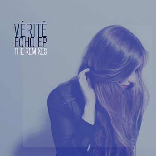 Echo EP (The Remixes) von Vérité