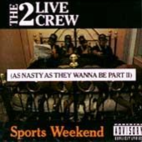 Sports Weekend (As Nasty As They Wanna Be Part II) by 2 Live Crew