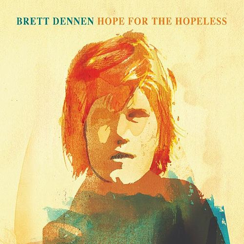 Hope for the Hopeless by Brett Dennen