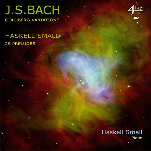 Johann Sebastian Bach: Goldberg Variations - Haskell Small: 25 Preludes by Haskell Small