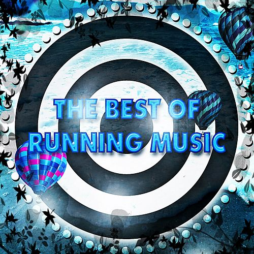 The Best of Running Music (Workout Motivation Sport and Fitness) by Various Artists
