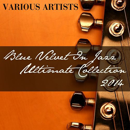 Blue Velvet in Jazz Ultimate Collection 2014 by Various Artists