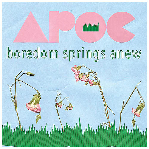 Boredom Springs Anew de Apoc