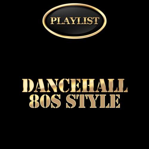 Dancehall 80's Style Playlist de Various Artists