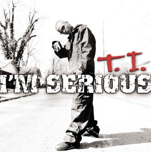 I'm Serious von T.I.