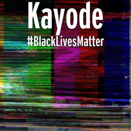 #BlackLivesMatter von Kayode